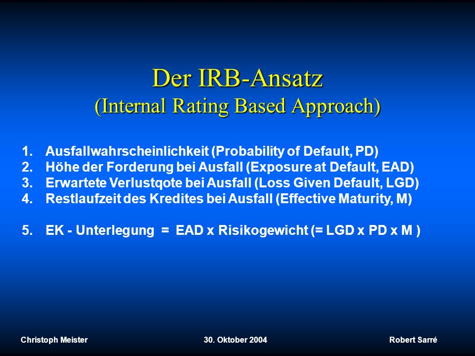 Der IRB-Ansatz (Internal Rating Based Approach)