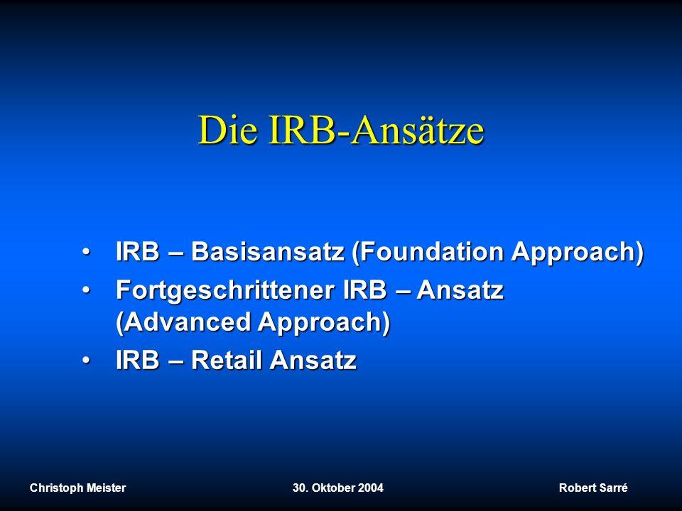 Die IRB-Ansätze IRB – Basisansatz (Foundation Approach)