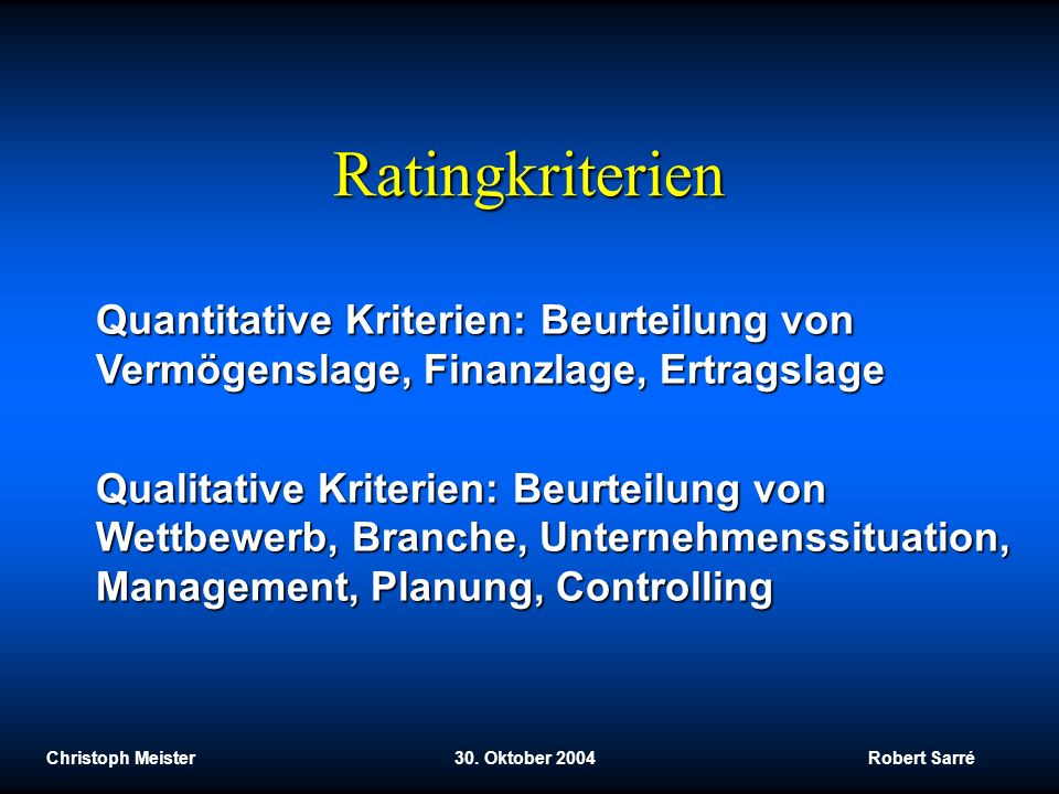 Ratingkriterien Quantitative Kriterien: Beurteilung von Vermögenslage, Finanzlage, Ertragslage.
