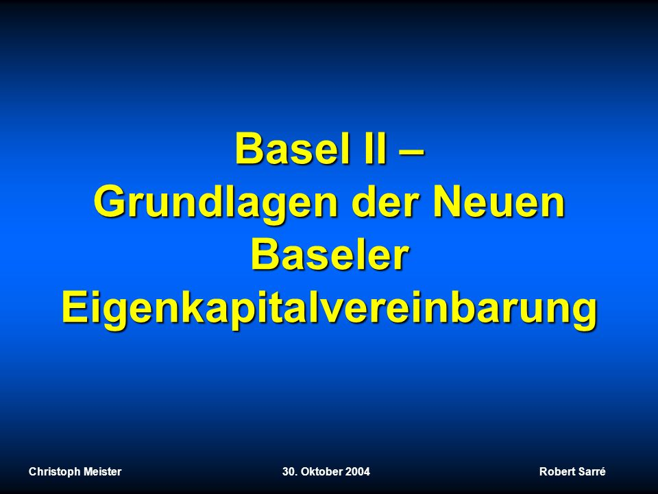 Basel II – Grundlagen der Neuen Baseler Eigenkapitalvereinbarung