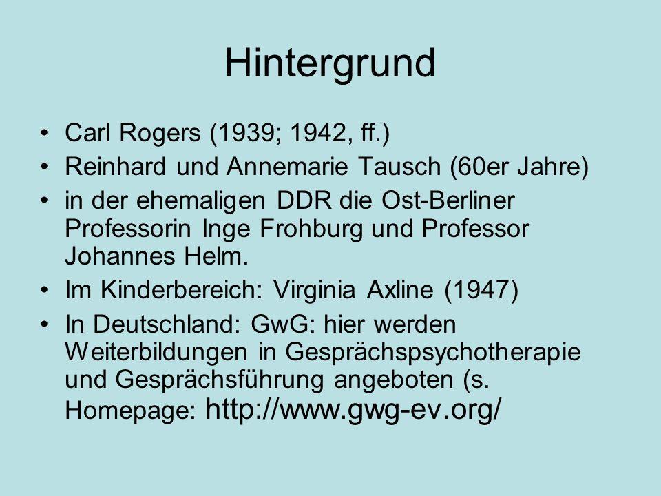 Hintergrund Carl Rogers (1939; 1942, ff.)