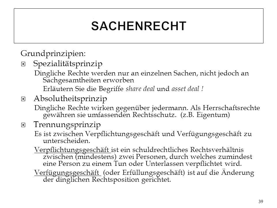 SACHENRECHT Grundprinzipien: Spezialitätsprinzip Absolutheitsprinzip