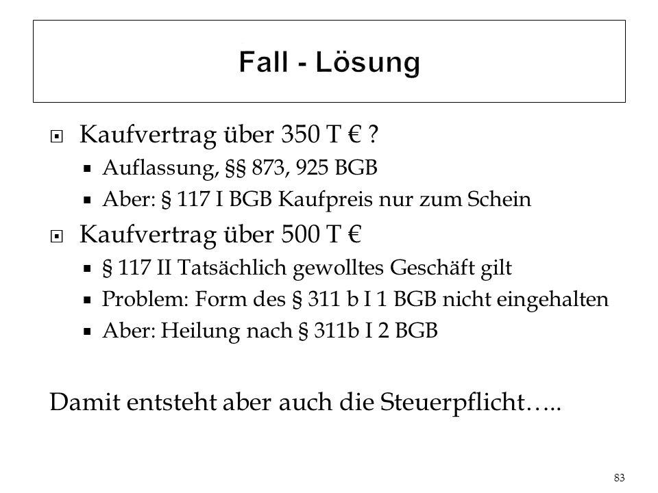 Fall - Lösung Kaufvertrag über 350 T € Kaufvertrag über 500 T €