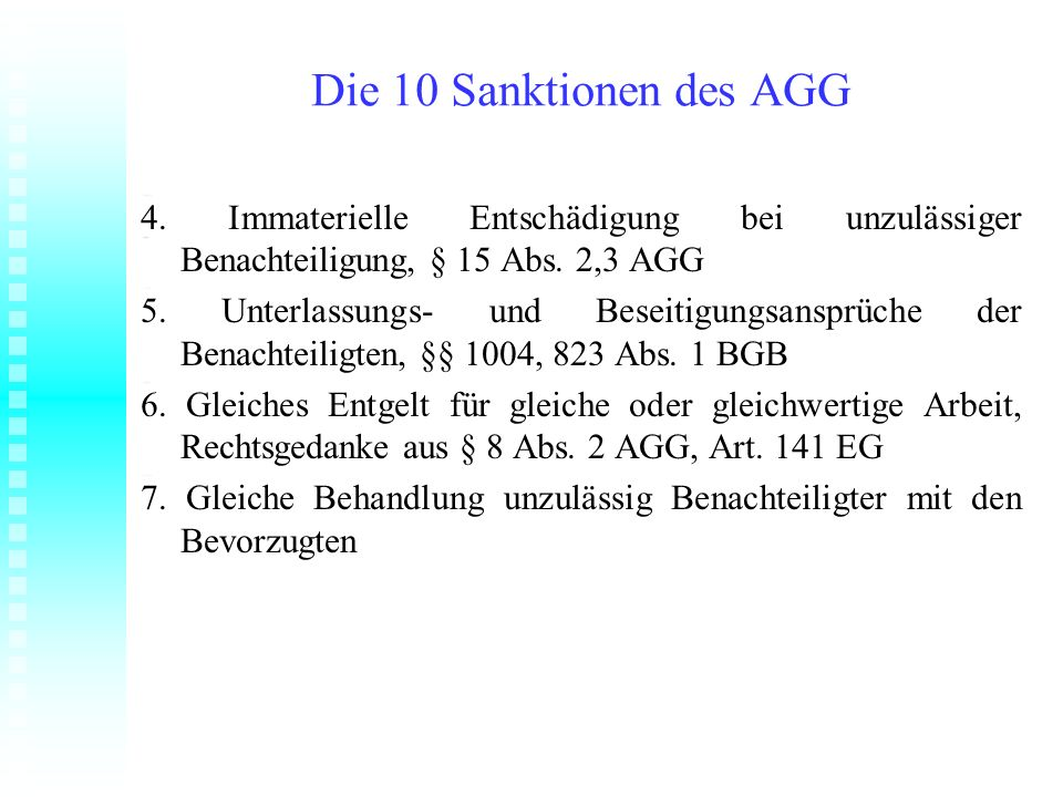 Die 10 Sanktionen des AGG 4. Immaterielle Entschädigung bei unzulässiger Benachteiligung, § 15 Abs. 2,3 AGG.