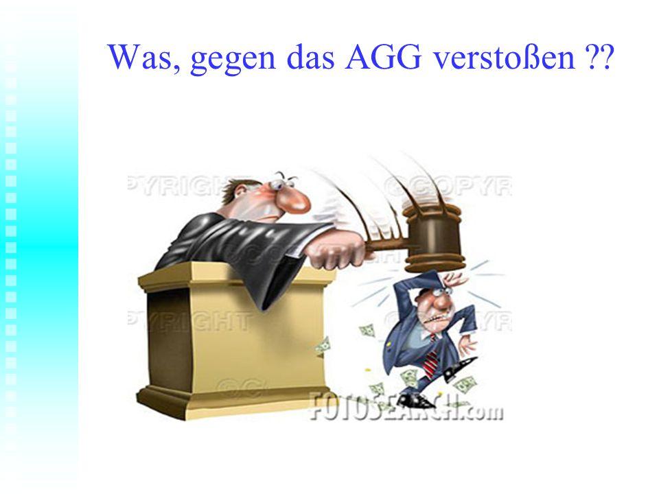 Was, gegen das AGG verstoßen