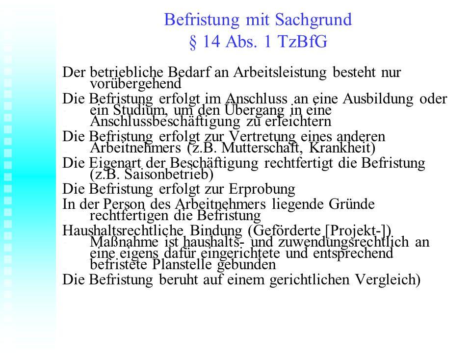 Befristung mit Sachgrund § 14 Abs. 1 TzBfG
