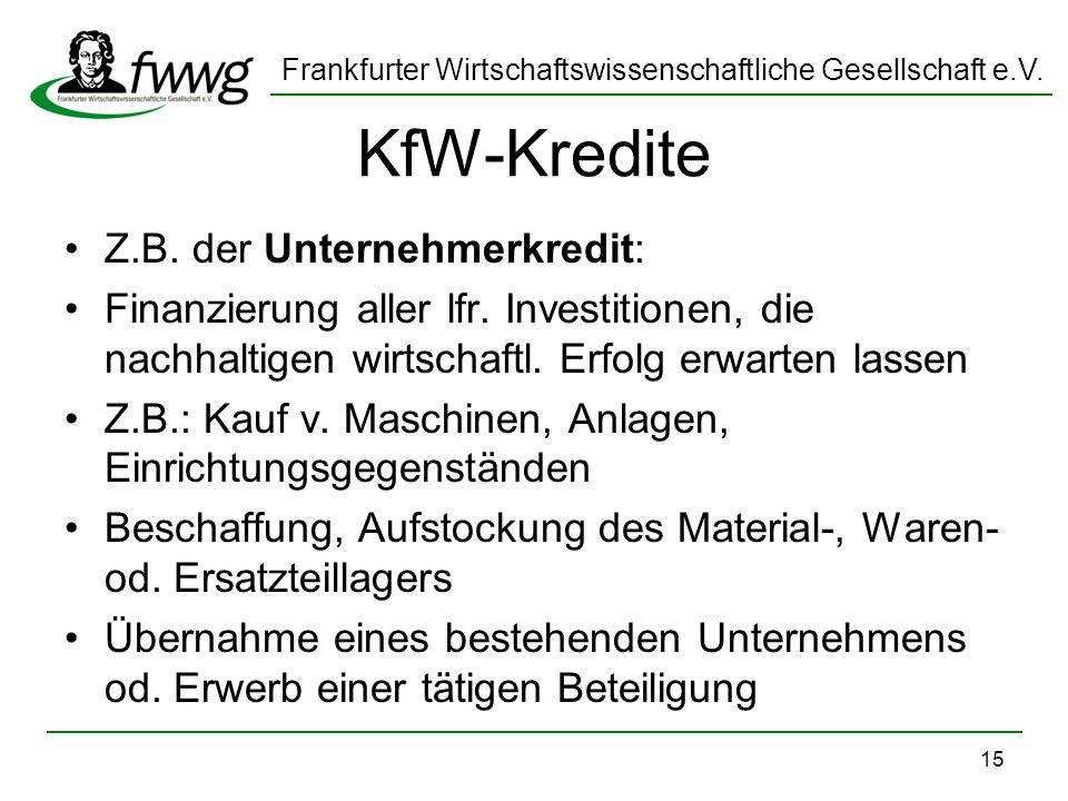 KfW-Kredite Z.B. der Unternehmerkredit: