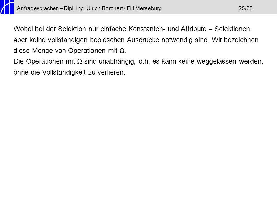 Anfragesprachen – Dipl. Ing. Ulrich Borchert / FH Merseburg 25/25