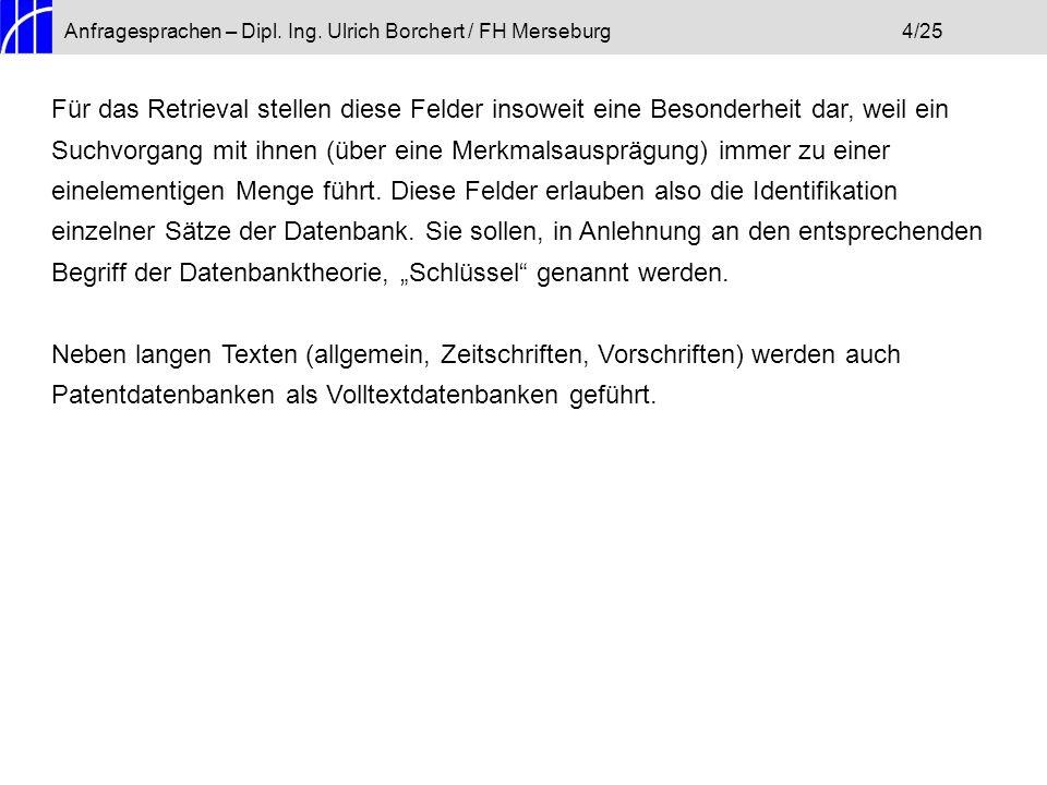 Anfragesprachen – Dipl. Ing. Ulrich Borchert / FH Merseburg 4/25