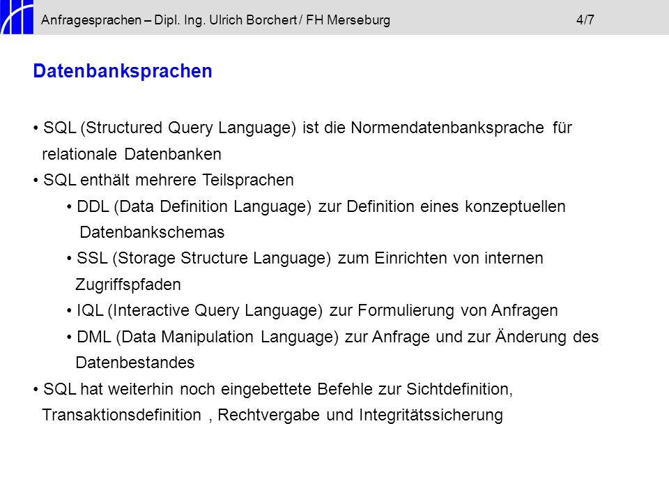 Anfragesprachen – Dipl. Ing. Ulrich Borchert / FH Merseburg 4/7