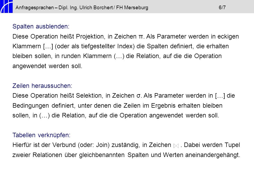 Anfragesprachen – Dipl. Ing. Ulrich Borchert / FH Merseburg 6/7