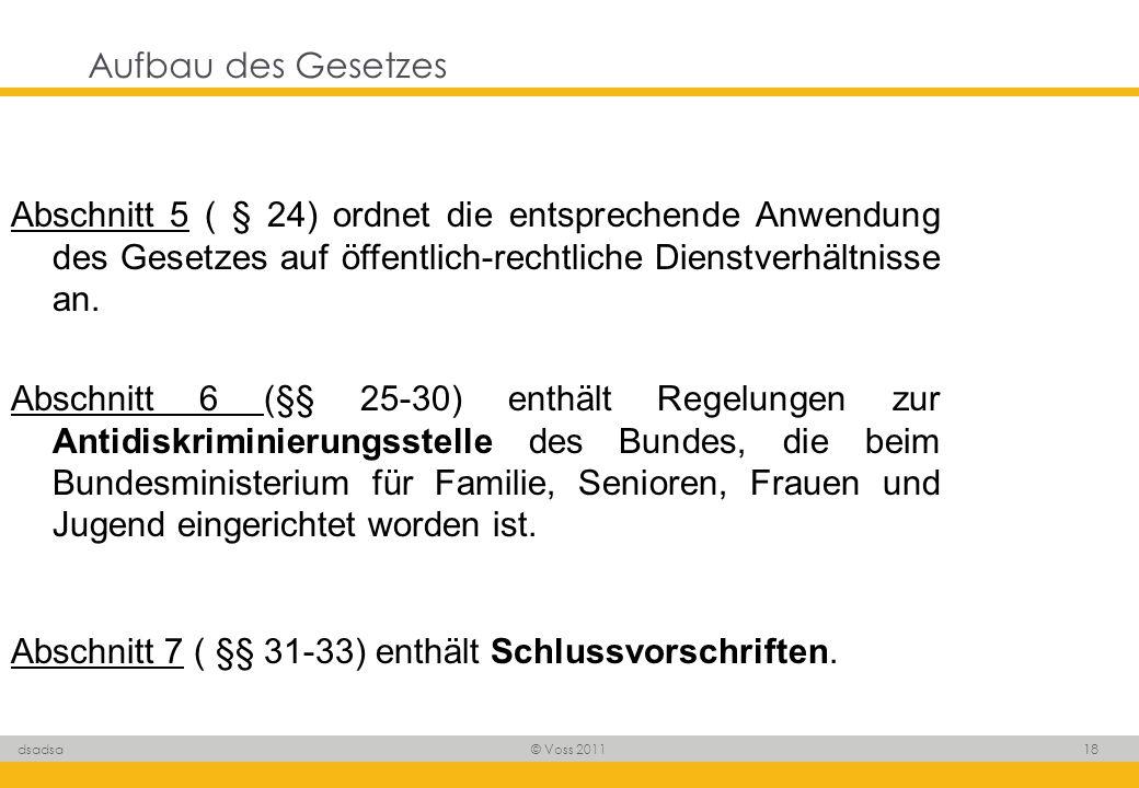 Aufbau des Gesetzes Abschnitt 5 ( § 24) ordnet die entsprechende Anwendung des Gesetzes auf öffentlich-rechtliche Dienstverhältnisse an.