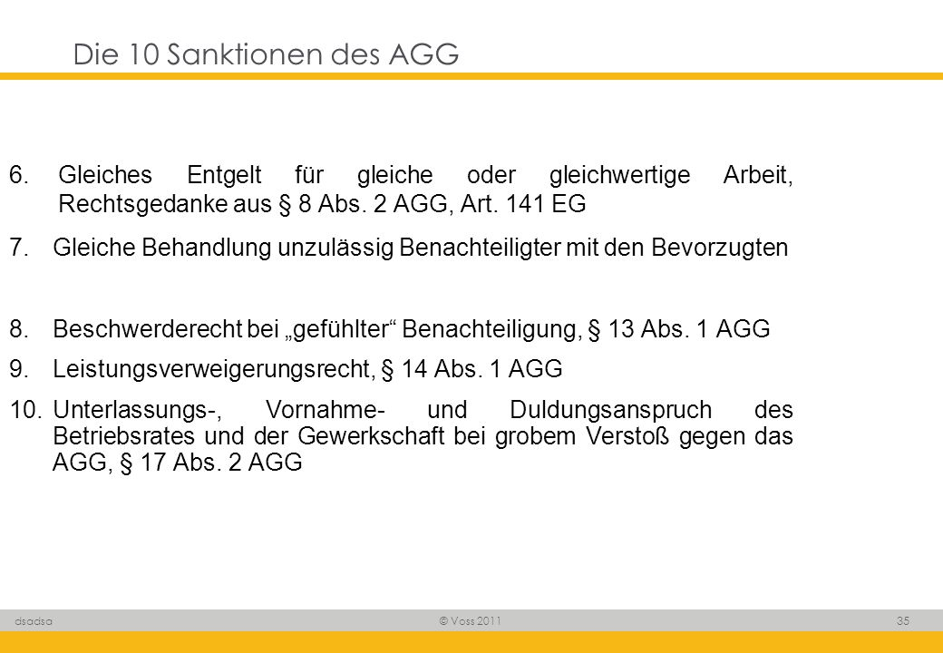 Die 10 Sanktionen des AGG 6. Gleiches Entgelt für gleiche oder gleichwertige Arbeit, Rechtsgedanke aus § 8 Abs. 2 AGG, Art. 141 EG.