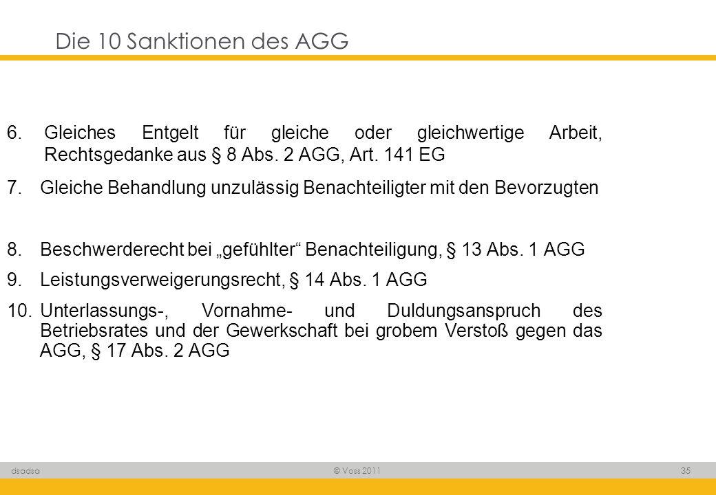 Die 10 Sanktionen des AGG6. Gleiches Entgelt für gleiche oder gleichwertige Arbeit, Rechtsgedanke aus § 8 Abs. 2 AGG, Art. 141 EG.