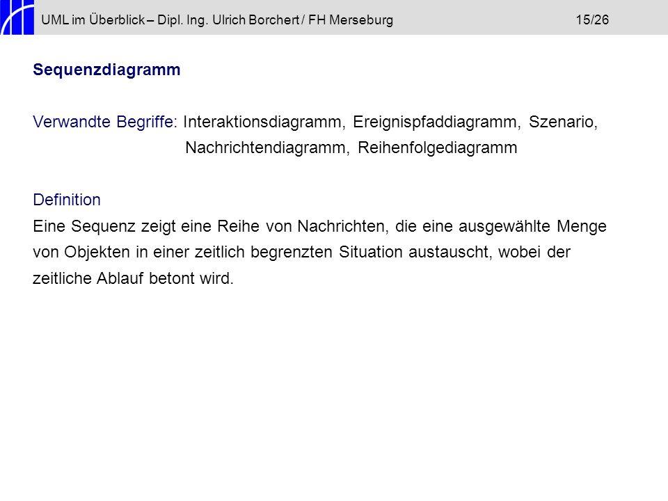 UML im Überblick – Dipl. Ing. Ulrich Borchert / FH Merseburg 15/26