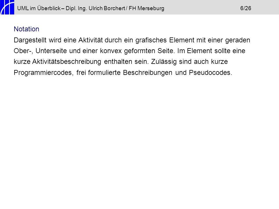 UML im Überblick – Dipl. Ing. Ulrich Borchert / FH Merseburg 6/26