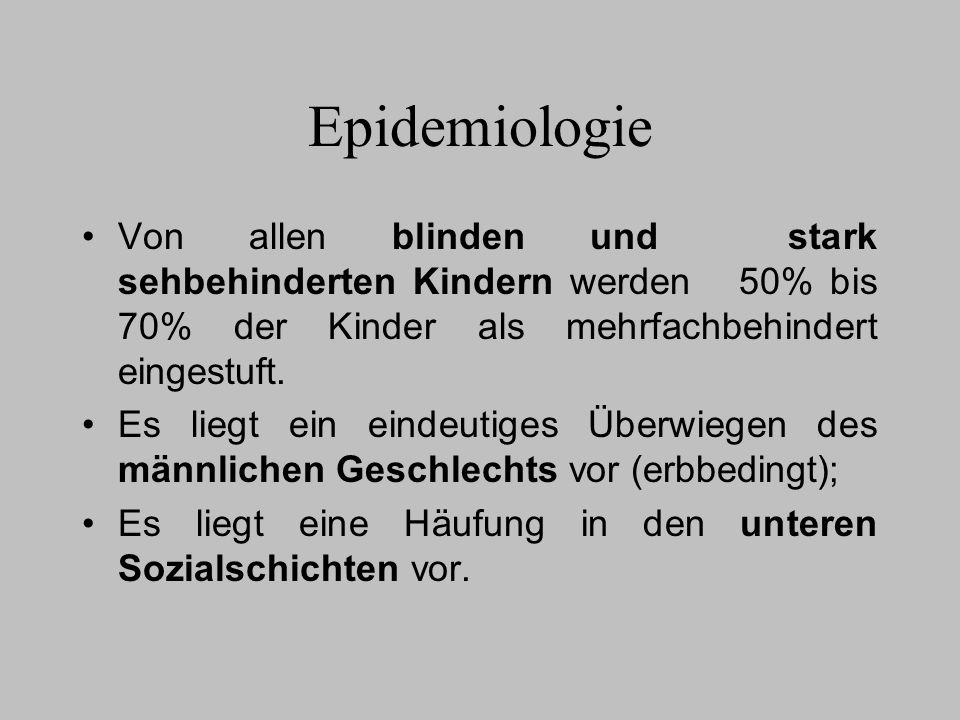 EpidemiologieVon allen blinden und stark sehbehinderten Kindern werden 50% bis 70% der Kinder als mehrfachbehindert eingestuft.