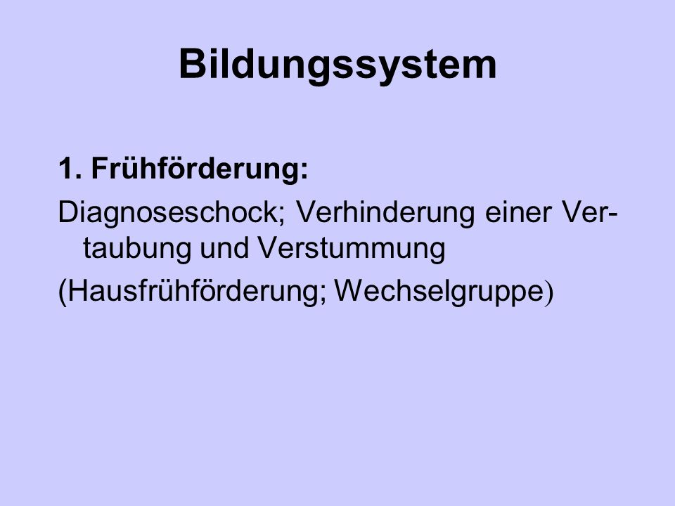 Bildungssystem 1. Frühförderung: