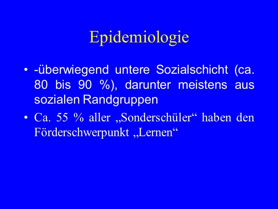 Epidemiologie -überwiegend untere Sozialschicht (ca. 80 bis 90 %), darunter meistens aus sozialen Randgruppen.