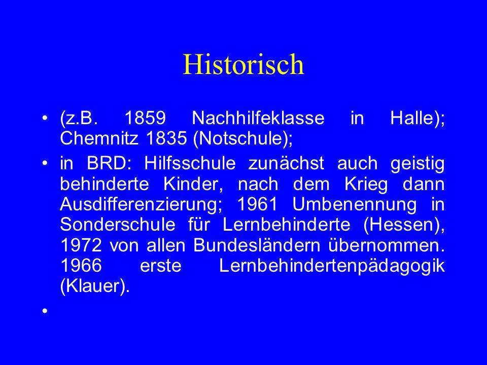 Historisch (z.B. 1859 Nachhilfeklasse in Halle); Chemnitz 1835 (Notschule);