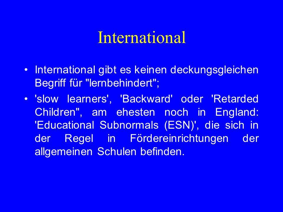 International International gibt es keinen deckungsgleichen Begriff für lernbehindert ;