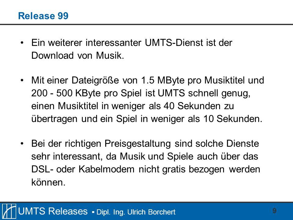 Release 99 Ein weiterer interessanter UMTS-Dienst ist der Download von Musik.