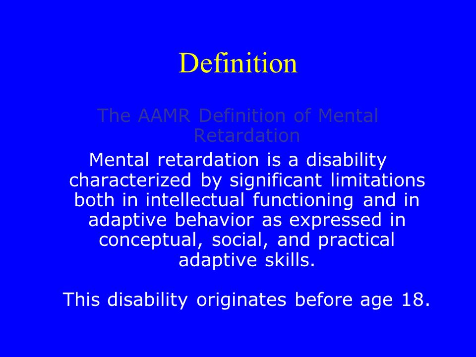 The AAMR Definition of Mental Retardation