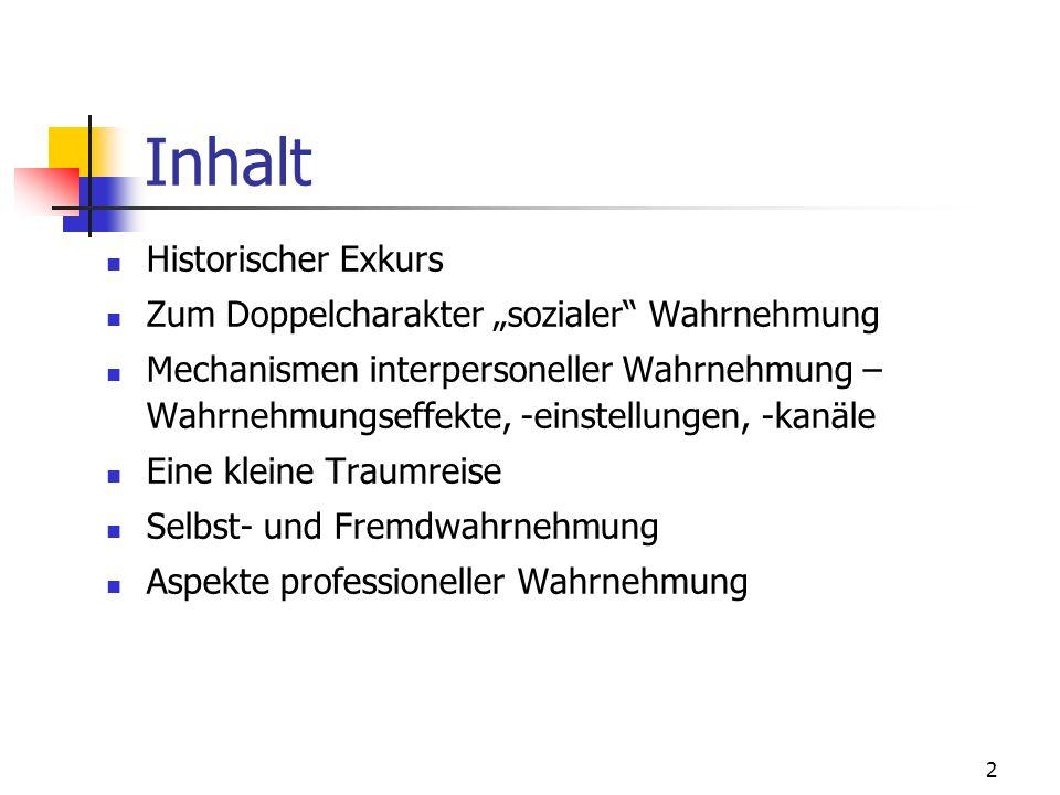 """Inhalt Historischer Exkurs Zum Doppelcharakter """"sozialer Wahrnehmung"""