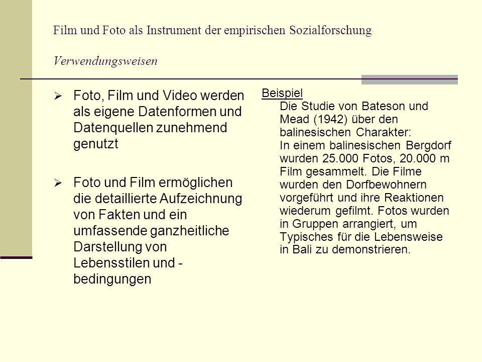 Film und Foto als Instrument der empirischen Sozialforschung Verwendungsweisen