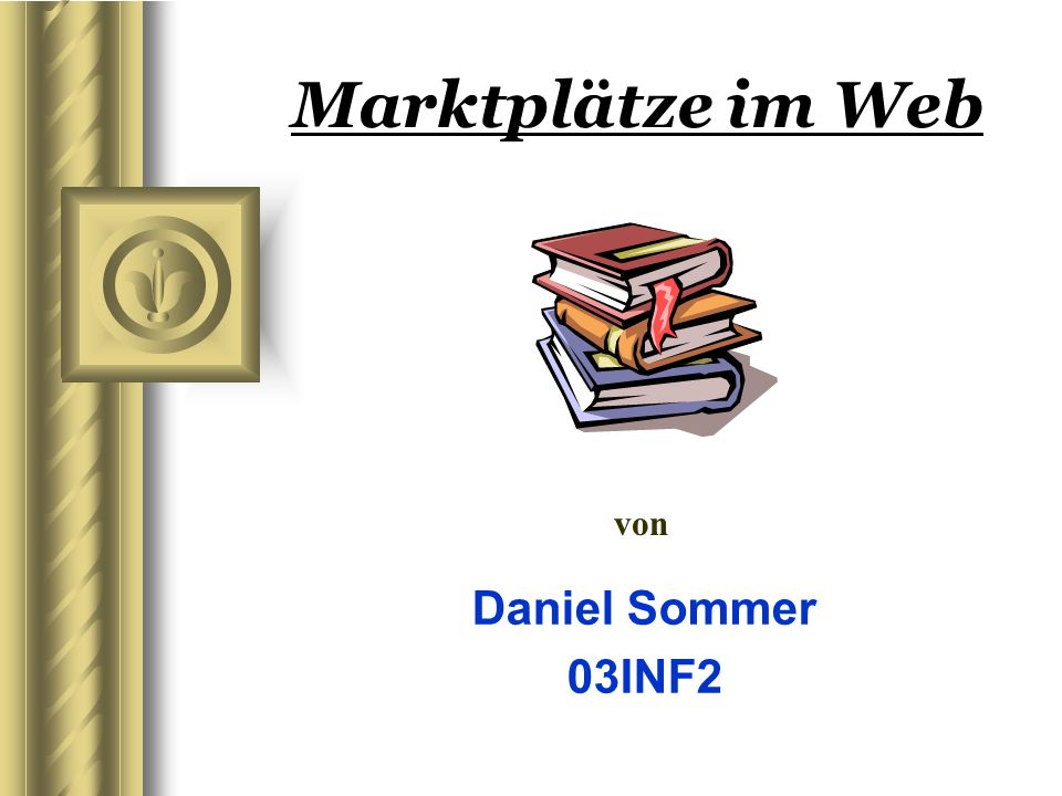Marktplätze im Web von Daniel Sommer 03INF2