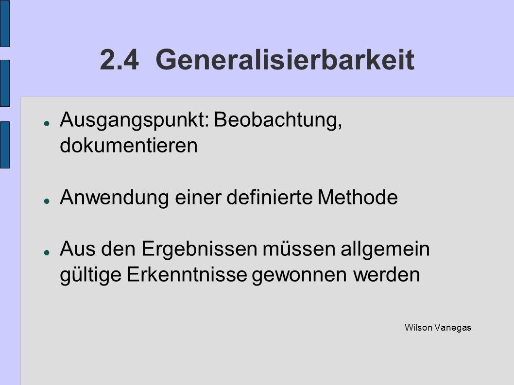 2.4 Generalisierbarkeit Ausgangspunkt: Beobachtung, dokumentieren