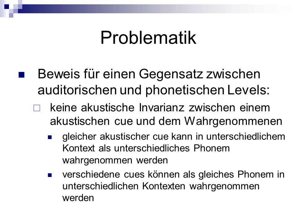 ProblematikBeweis für einen Gegensatz zwischen auditorischen und phonetischen Levels: