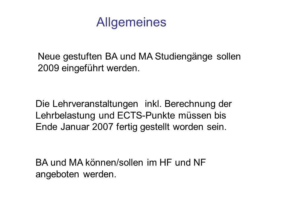 Allgemeines Neue gestuften BA und MA Studiengänge sollen 2009 eingeführt werden.