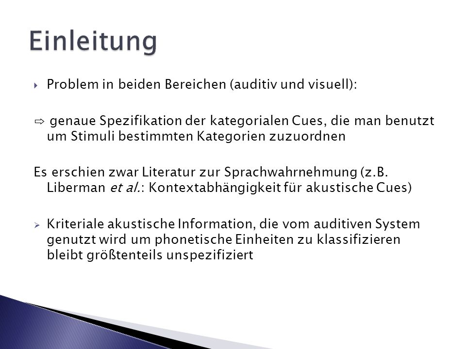 Einleitung Problem in beiden Bereichen (auditiv und visuell):