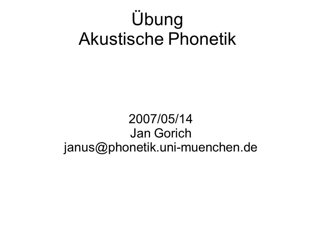 Übung Akustische Phonetik