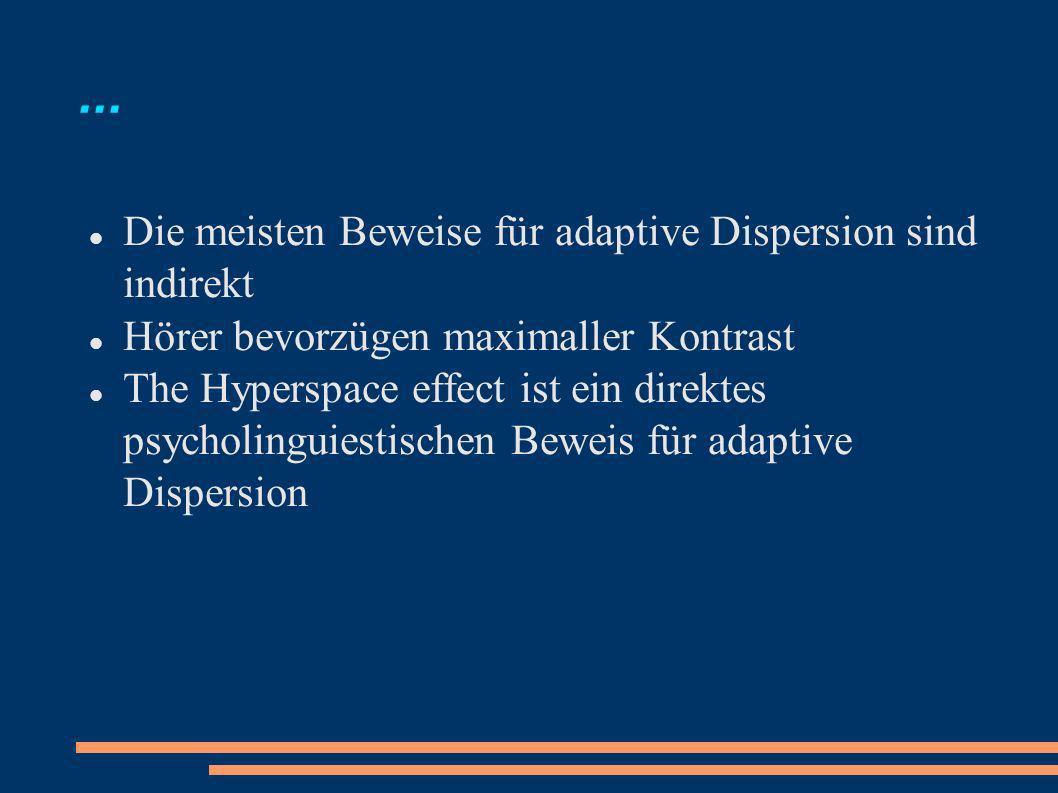 ... Die meisten Beweise für adaptive Dispersion sind indirekt