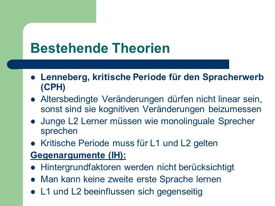 Bestehende Theorien Lenneberg, kritische Periode für den Spracherwerb (CPH)