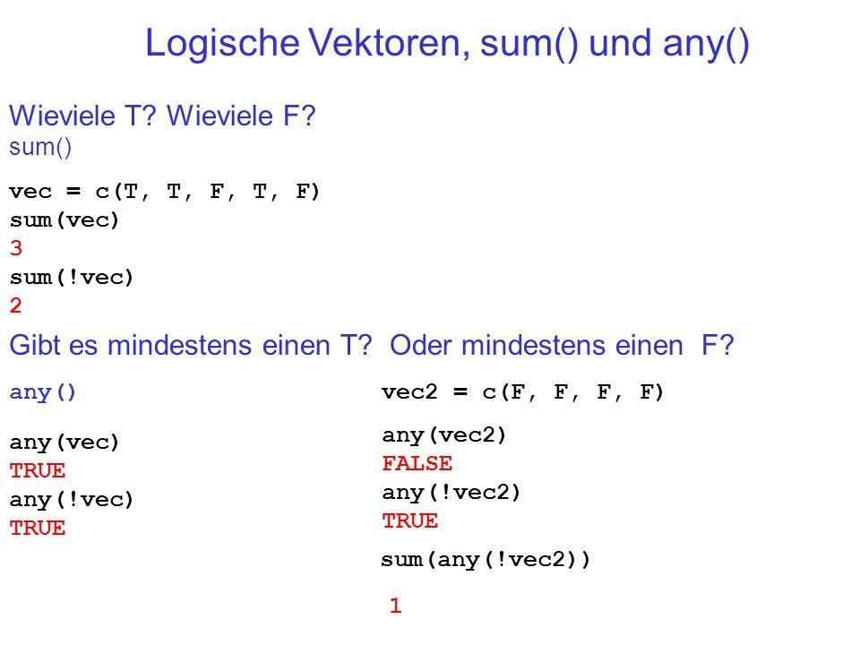 Logische Vektoren, sum() und any()