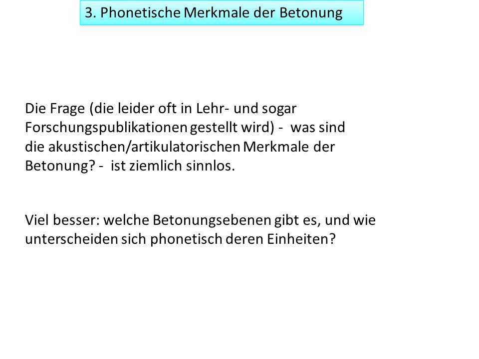 3. Phonetische Merkmale der Betonung
