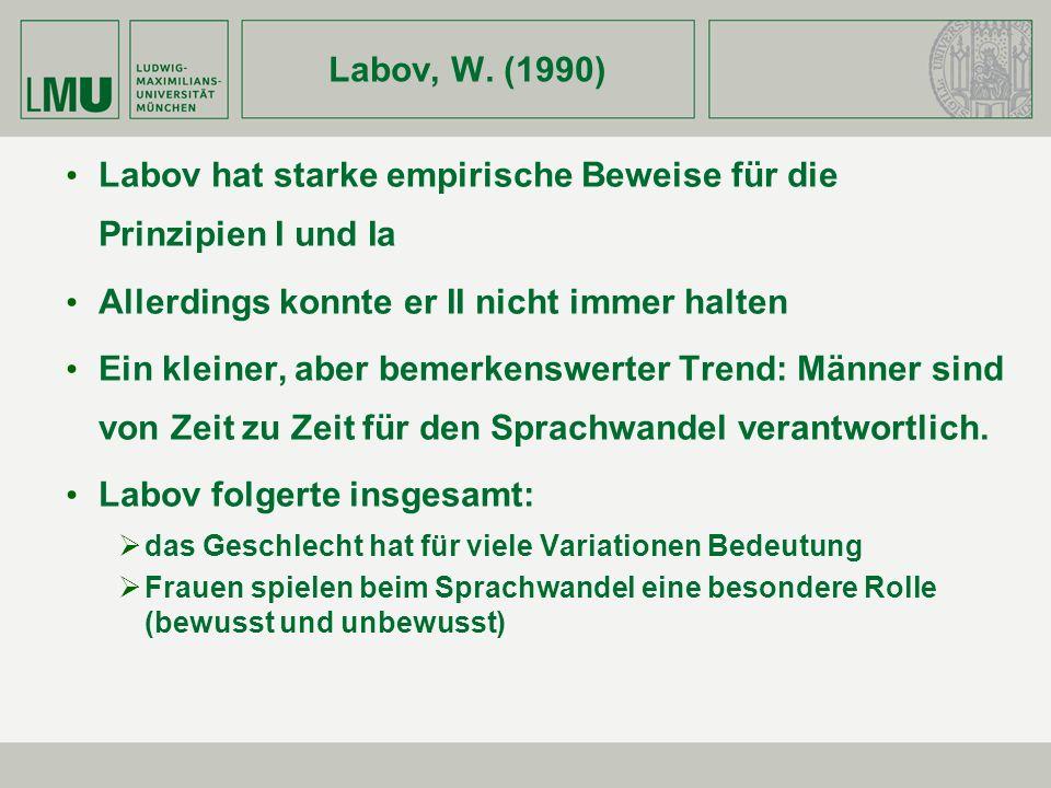 Labov hat starke empirische Beweise für die Prinzipien I und Ia