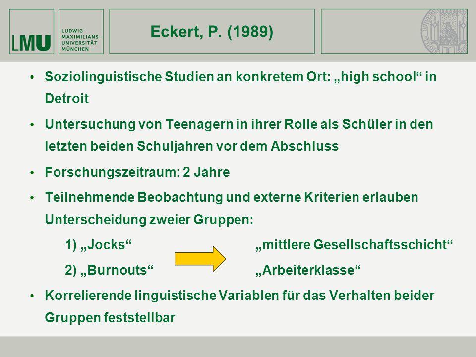 "Eckert, P. (1989) Soziolinguistische Studien an konkretem Ort: ""high school in Detroit."