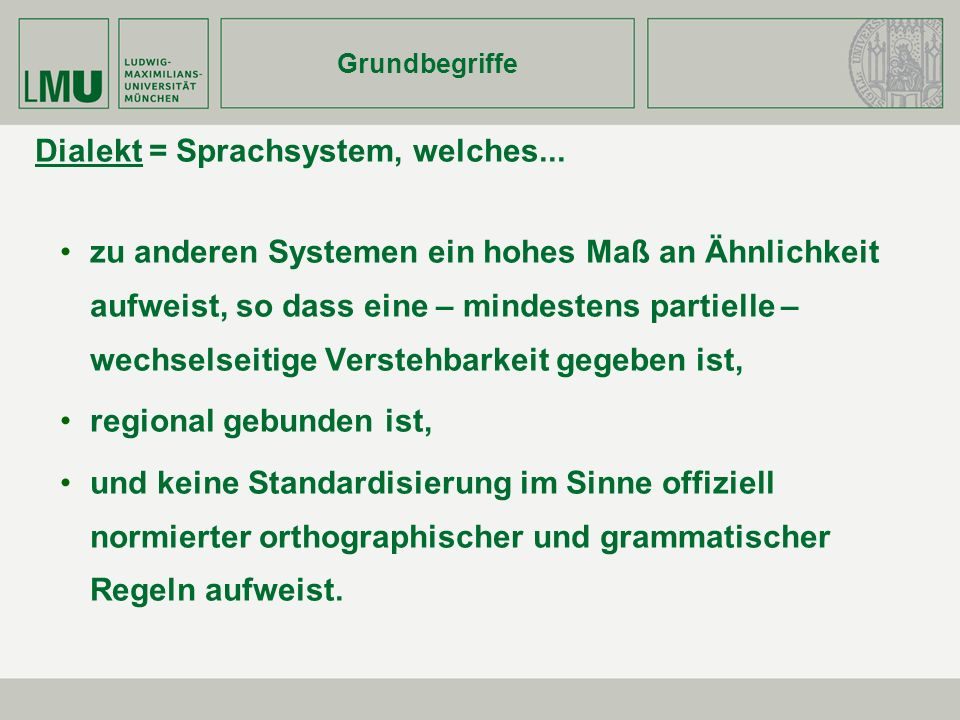 Dialekt = Sprachsystem, welches...