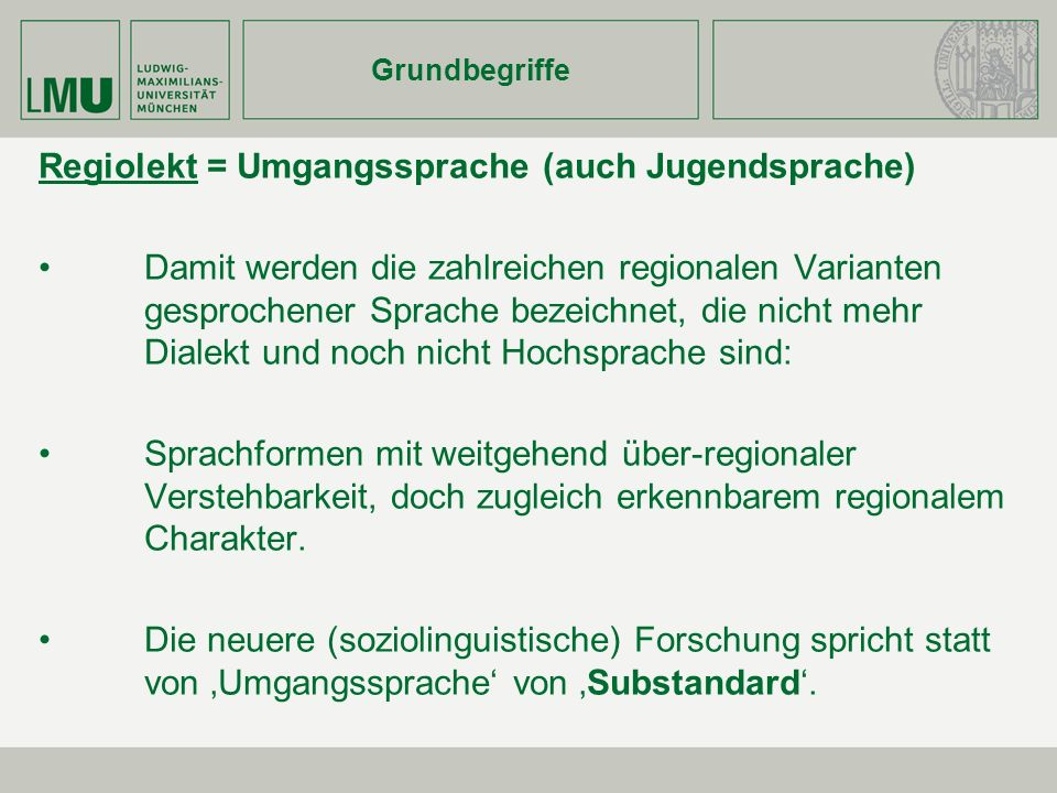 Regiolekt = Umgangssprache (auch Jugendsprache)