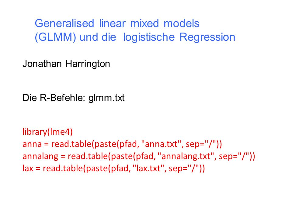 Generalised linear mixed models (GLMM) und die logistische Regression