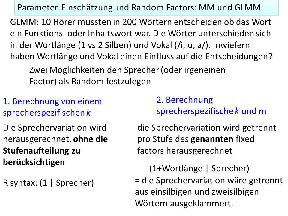 Parameter-Einschätzung und Random Factors: MM und GLMM