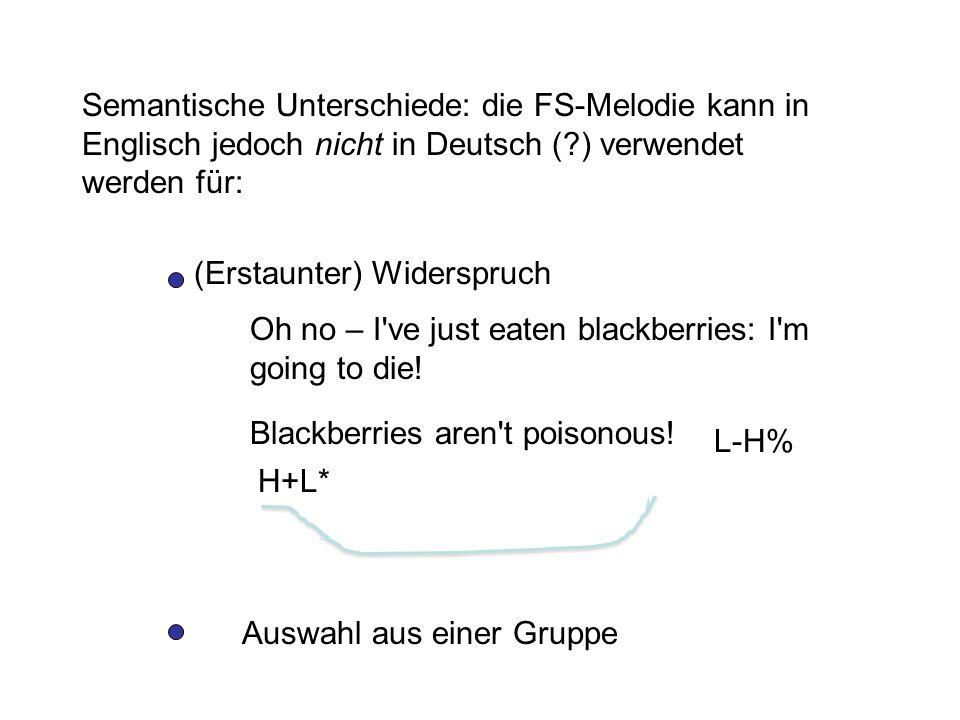 Semantische Unterschiede: die FS-Melodie kann in Englisch jedoch nicht in Deutsch ( ) verwendet werden für: