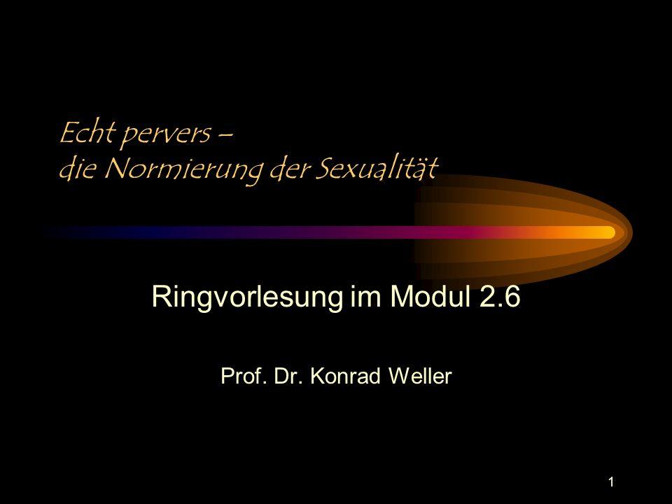 Echt pervers – die Normierung der Sexualität