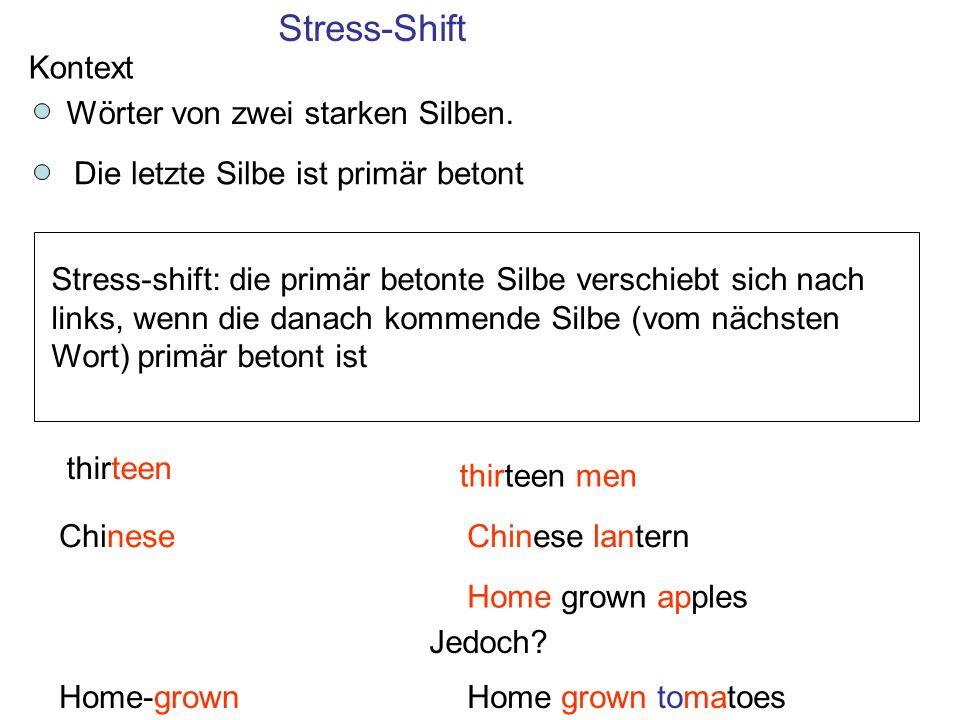 Stress-Shift Kontext Wörter von zwei starken Silben.