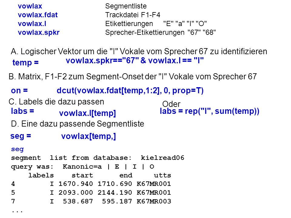 vowlax.spkr== 67 & vowlax.l == I temp =
