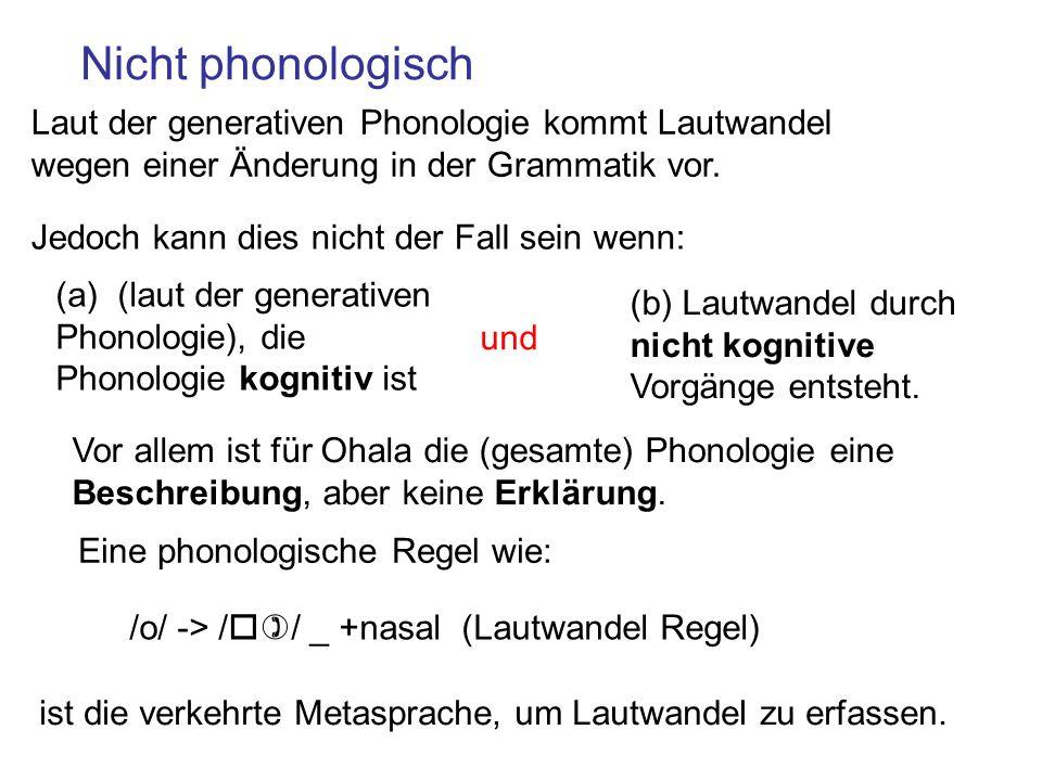 Nicht phonologisch Laut der generativen Phonologie kommt Lautwandel wegen einer Änderung in der Grammatik vor.
